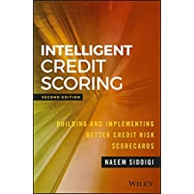 Intelligent Credit Scoring: Building and Implementing Better Credit Risk Scorecards