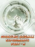 Amazing Science Experiments - Part 2