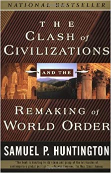 image for The Clash of Civilizations and the Remaking of World Order by Huntington, Samuel P.(January 28, 1998) Paperback