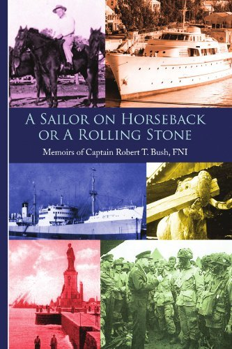 [A Sailor on Horseback: Or A Rolling Stone] [Author: Bush, Robert T] [July, 2009] ()