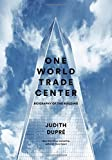 img - for One World Trade Center: Biography of the Building book / textbook / text book