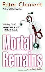 Mortal Remains: A Medical Thriller