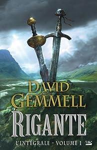Rigante - Intégrale, tome 1 par David Gemmell