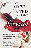 From this Day Forward: A Love Story of Faith, Hope, and Forgiveness