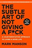 #9: The Subtle Art of Not Giving a F*ck: A Counterintuitive Approach to Living a Good Life