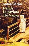 Ivanov & La Gaviota & Tio Vanya / Ivanov & The Seagull & Uncle Vanya (Spanish Edition) by Anton Pavlovich Chekhov (2003-01-04)