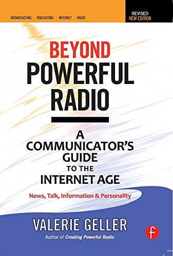 Wireless Communicator - Beyond Powerful Radio: A Communicator's Guide to the Internet Age-News, Talk, Information & Personality for Broadcasting, Podcasting, Internet, Radio