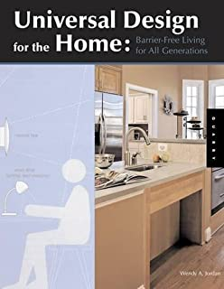 Universal Design For The Home: Great Looking, Great Living Design For All  Ages,