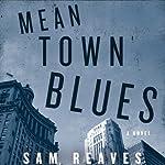 Mean Town Blues | Sam Reaves