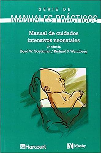 MANUAL DE CUIDADOS INTENSIVOS NEONATALES (Spanish Edition): B.W. ...