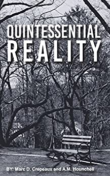 Quintessential Reality by [Crepeaux, Marc D., Hounchell, A.M.]