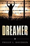 Dreamer, Phillip L. Davidson, 1440149283
