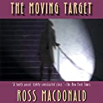 The Moving Target: A Lew Archer Novel | Ross Macdonald