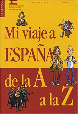 Mi viaje a España de la A a la Z (Voyages...): Amazon.es: Angibeaud, Jacqueline, Landron, Michel, Maître, Françoise: Libros en idiomas extranjeros
