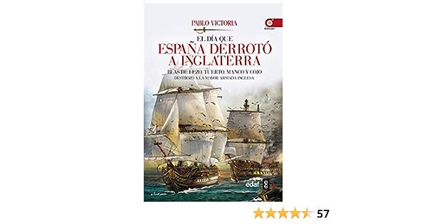 El día que España derrotó a Inglaterra (Crónicas de la Historia) eBook: Victoria, José Pablo: Amazon.es: Tienda Kindle
