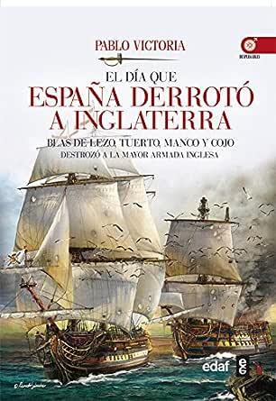 El día que España derrotó a Inglaterra (Crónicas de la Historia ...
