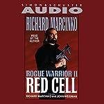 Rogue Warrior II: Red Cell   Richard Marcinko,John Weisman