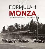 Formula 1 & Monza. Immagini di una corsa-A race in pictures. Ediz. bilingue