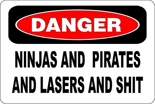 Joycenie New Metal Aluminum Sign Danger Ninjas and Pirates and $Hit Decor Novelty Art Sign for Indoor Outdoor Wall Decoration Tin Sign 8x12 Inch