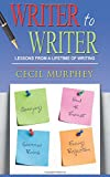 Writer to Writer: Lessons from a Lifetime of Writing (Murphey's Writer to Writer Series)