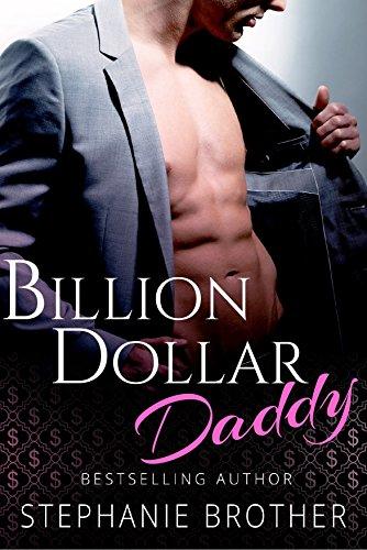 BILLION DOLLAR DADDY: A BILLIONAIRE ROMANCE