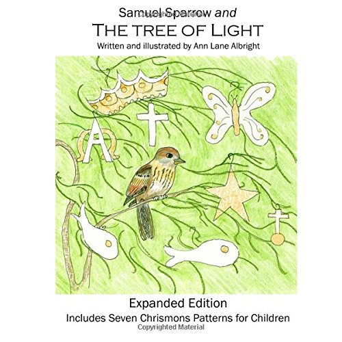 Amazon Samuel Sparrow And The Tree Of Light Expanded Edition Simple Chrismon Patterns