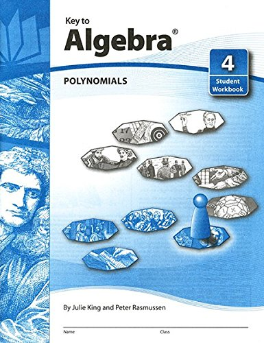 (Key To Algebra Book 4: Polynomials (KEY TO...WORKBOOKS))