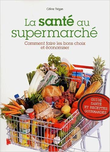 En ligne téléchargement La sante au supermarche pdf ebook