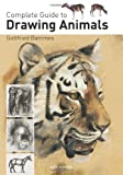 Complete Guide to Drawing Animals, Gottfried Bammes, 1844489213