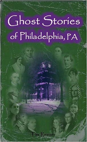 Ghost Stories of Philadelphia, PA