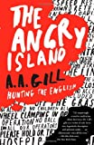 The Angry Island, A. A. Gill, 1416531750