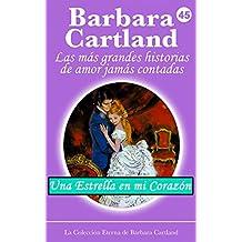 45. Una Estrella En Mi Corazón (La Colección Eterna de Barbara Cartland)