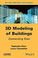 3D Modeling of Buildings: Outstanding Sites Front Cover