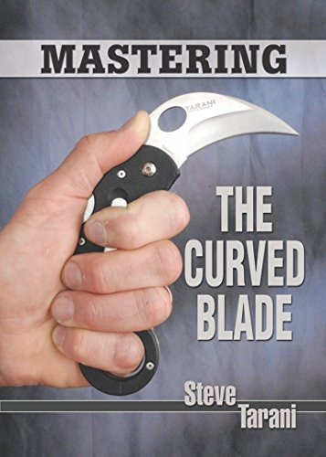 Mastering the Curved Blade by [Tarani, Steve]