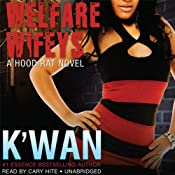Welfare Wifeys: A Hood Rat Novel |  K'wan