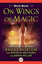 On Wings of Magic (Witch World: The Turning Book 3)