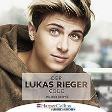 Der Lukas Rieger Code Hörbuch von Lukas Rieger, Josip Radović Gesprochen von: Lukas Rieger