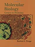 Molecular Biology, Burton E. Tropp, 0763709166
