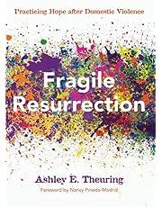 Fragile Resurrection: Practicing Hope after Domestic Violence