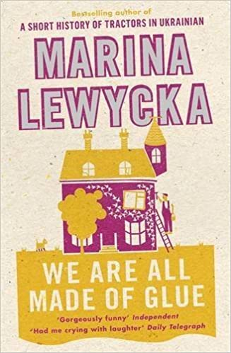 We Are All Made of Glue by Lewycka, Marina (October 1, 2009) First Edition, First Printing