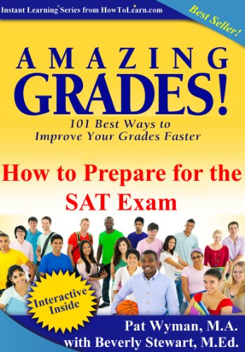 Amazing Grades: How To Prepare for the SAT Exam (Amazing Grades: 101 Best Ways to Improve Your Grades - Beverly Center Hour