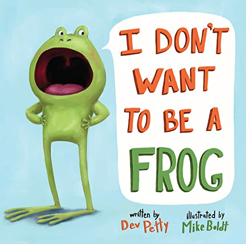 - I Don't Want to Be a Frog