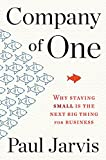 img - for Company of One: Why Staying Small Is the Next Big Thing for Business book / textbook / text book