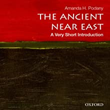 Ancient Near East: A Very Short Introduction Audiobook by Amanda H. Podany Narrated by Fajer Al-Kaisi