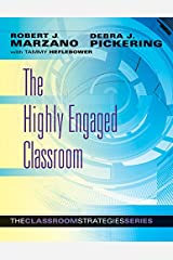 The Highly Engaged Classroom (Classroom Strategies) Kindle Edition