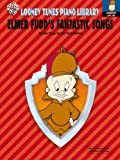 Looney Tunes Elmer Fudd's Fantastic Songs, Alfred Publishing Staff, 0757903479