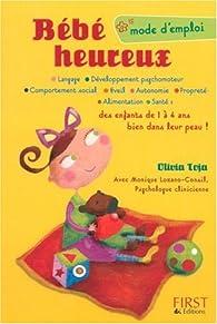 Bebé heureux : Mode d'emploi par Olivia Toja