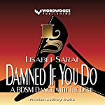Damned If You Do: A BDSM Dance with the Devil  | Lisabet Sarai
