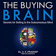 The Buying Brain: Secrets for Selling to the Subconscious Mind Audiobook by A. K. Pradeep Narrated by Hari S. Patel