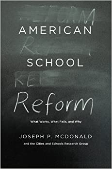 Book American School Reform: What Works, What Fails, and Why by Joseph P. McDonald (2014-04-23)